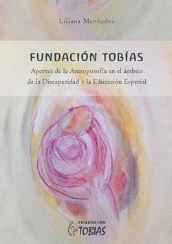 El Libro de Tobias. Aportes de la antroposofía en el ámbito de la discapacidad y la educación especial